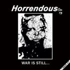 HORRENDOUS - War Is Still .... - 12 LP (SKRAMMEL)