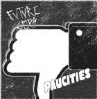PAUCITIES / FUTURE COPS split 7 EP (GRINDFATHER)