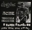 ACME / URGE / TERRIBLE HEADACHE - split CD - (FAR)