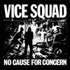 VICE SQUAD - No Cause For Concern - 12 LP (RADIATION)
