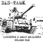 DIS-TANK - Hardcore D-beat Bruisers Volume One- 7 EP (MONO CANNIBAL)