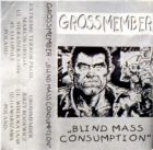 GROSSMEMBER - Blind Mass Consumption - TAPE (EXTREME TERROR)