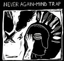 NEVER AGAIN / MIND TRAP split 7 EP (CRUCIFICADOS PELO SISTEMA)
